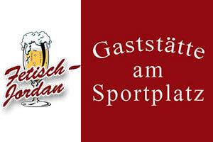 Gaststätte am Sportplatz Fetisch - Jordan